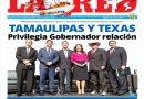 TAMAULIPAS Y TEXAS Privilegia Gobernador relación